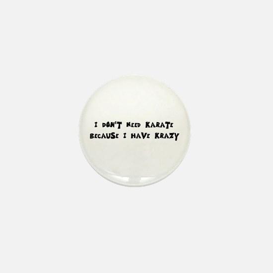 I Have Krazy Mini Button