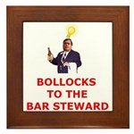 Bollocks To The Bar Steward Framed Tile