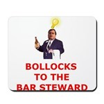 Bollocks To The Bar Steward Mousepad
