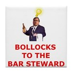 Bollocks To The Bar Steward Tile Coaster