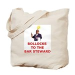 Bollocks To The Bar Steward Tote Bag