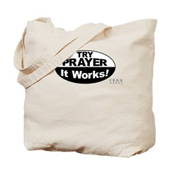 Try Prayer... It Works! Tote Bag