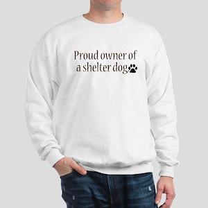 Proud Owner Shelter Dog Sweatshirt