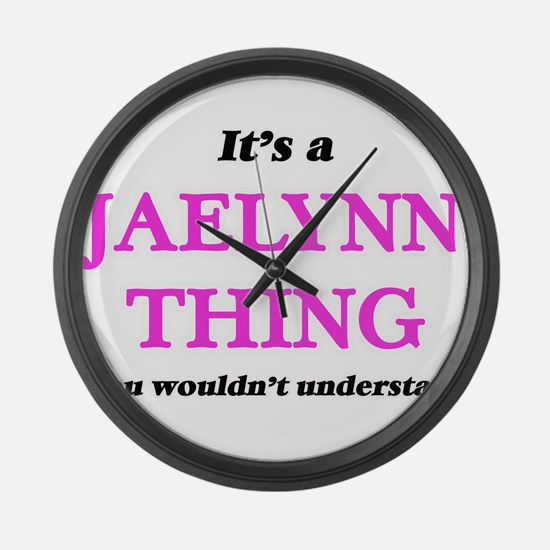 It's a Jaelynn thing, you wou Large Wall Clock