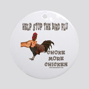 Help Stop Bird Flu Choke More Ornament (Round)