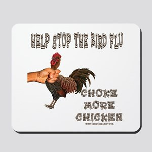 Help Stop Bird Flu Choke More Mousepad