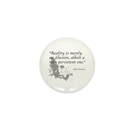 Reality is Illusion Mini Button (10 pack)