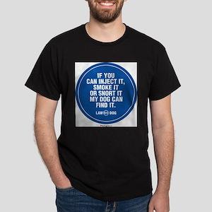 LAWDOGinjectsmokesnort T-Shirt