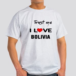 Trust me I Love Bolivia Light T-Shirt