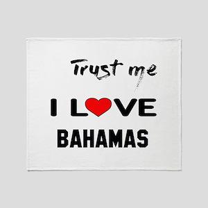 Trust me I Love Bahamas Throw Blanket