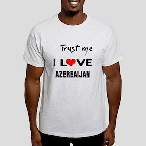 Trust me I Love Azerbaijan Light T-Shirt