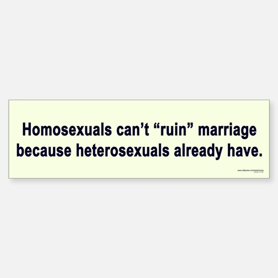 Heterosexuals Ruined Marriage Bumper Sticker #2