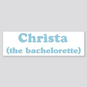 Christa the bachelorette Bumper Sticker