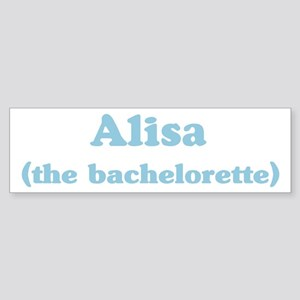 Alisa the bachelorette Bumper Sticker