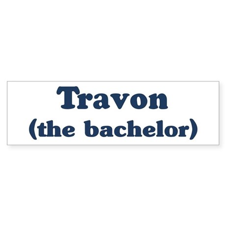 Travon the bachelor Bumper Sticker
