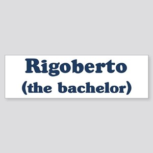 Rigoberto the bachelor Bumper Sticker