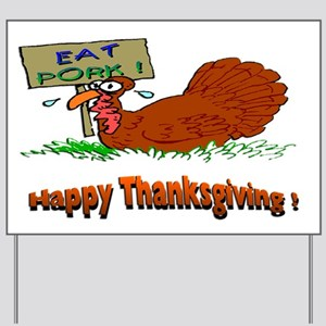 Thanksgiving Eat Pork Yard Sign