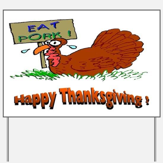 Thanksgiving Eat Pork Yard Sign