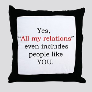 All my relations Throw Pillow