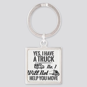 Yes, I Have A Truck. No, I Will Not Help Keychains