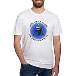 Swim Like a Shark or Sink Lik Fitted T-Shirt