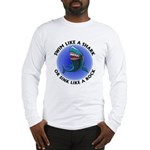 Swim Like a Shark or Sink Lik Long Sleeve T-Shirt
