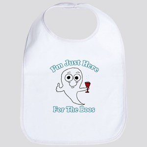I'm just here for the boos Baby Bib