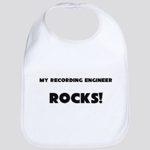 MY Recording Engineer ROCKS! Bib