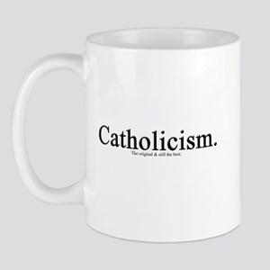 Catholicism.  The original &  Mug