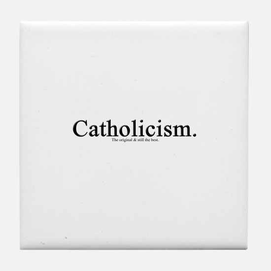 Catholicism.  The original &  Tile Coaster