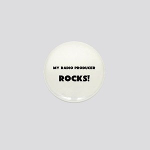 MY Radio Producer ROCKS! Mini Button
