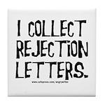 Rejection Letters Tile Coaster