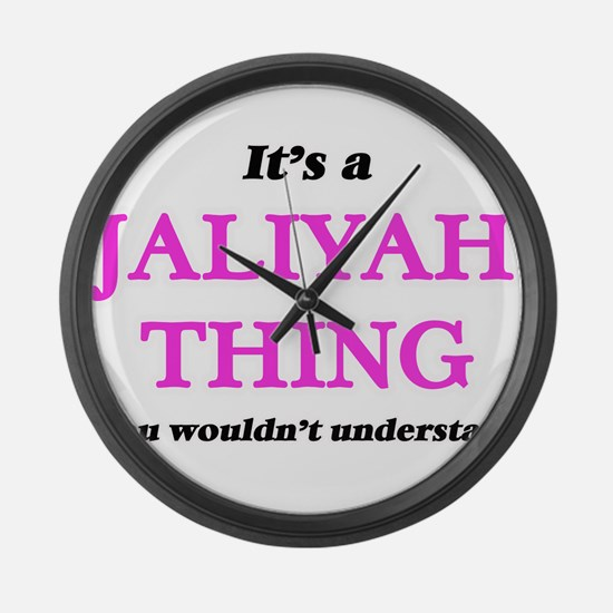 It's a Jaliyah thing, you wou Large Wall Clock