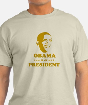 OBAMA IS MY PRESIDENT T-Shirt