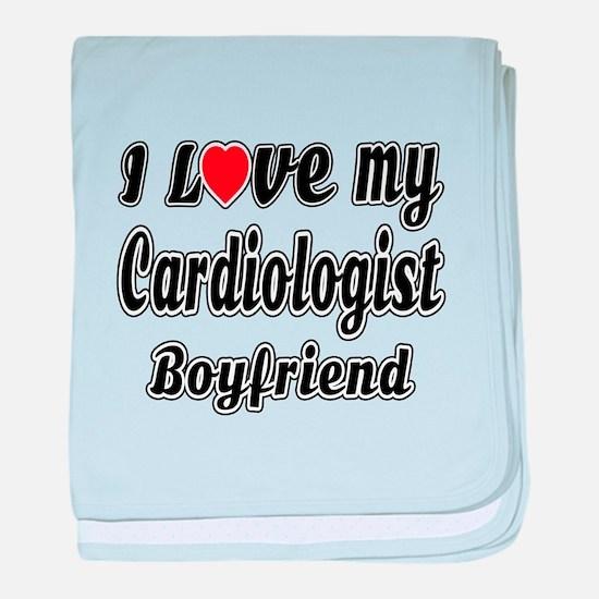 I Love My Cardiologist Boy Friend baby blanket