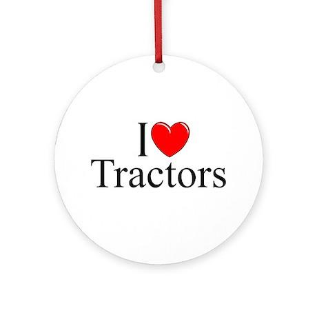 """""""I Love (Heart) Tractors"""" Ornament (Round)"""