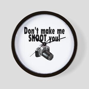Don't Make Me Shoot You Wall Clock