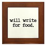 """""""Will write for Food"""" Framed Tile"""