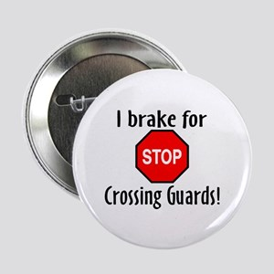 """I Brake For Crossing Guards 2.25"""" Button"""
