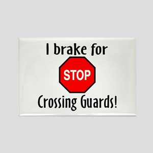 I Brake For Crossing Guards Rectangle Magnet