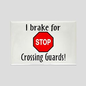 I Brake For Crossing Guards Rectangle Magnet