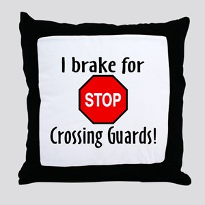 I Brake For Crossing Guards Throw Pillow
