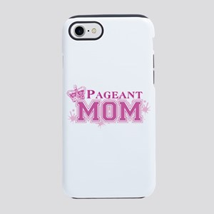 Pageant Mom iPhone 8/7 Tough Case