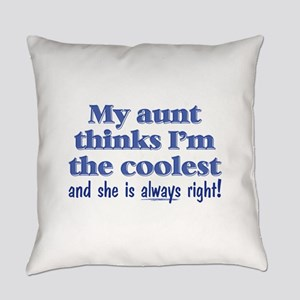 My Aunt Thinks Everyday Pillow