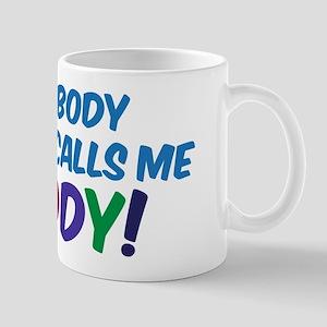 SOMEBODY SPECIAL CALLS ME DADDY! Mug