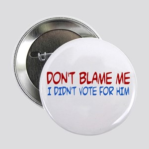 "I Didn't Vote for Him 2.25"" Button"