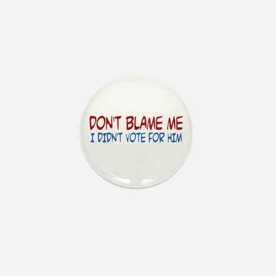 I Didn't Vote for Him Mini Button