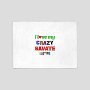 I Love My Crazy Savate Brother 5'x7'Area Rug