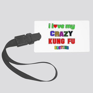 I Love My Crazy Kung Fu Brother Large Luggage Tag