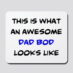 awesome dad bod Mousepad
